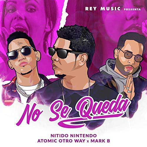 Nitido Nintendo, Atomic Otro Way & Mark b
