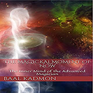 The Magickal Moment of Now audiobook cover art