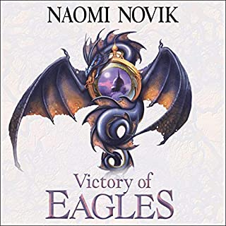 Victory of Eagles      The Temeraire Series, Book 5              By:                                                                                                                                 Naomi Novik                               Narrated by:                                                                                                                                 Simon Vance                      Length: 10 hrs and 27 mins     12 ratings     Overall 4.9