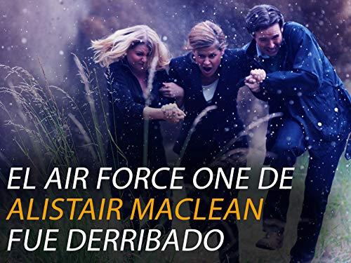 El Air Force One de Alistair MacLean fue derribado