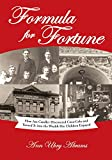 Formula for Fortune: How Asa Candler Discovered Coca-Cola and Turned It into the Wealth His Children Enjoyed (English Edition)