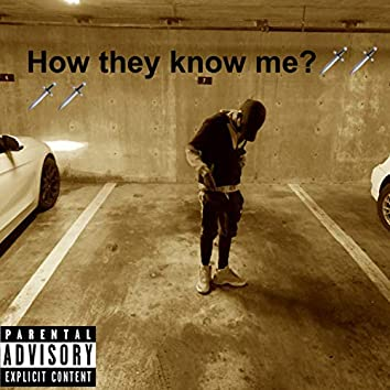 How They Know me? (Freestyle)