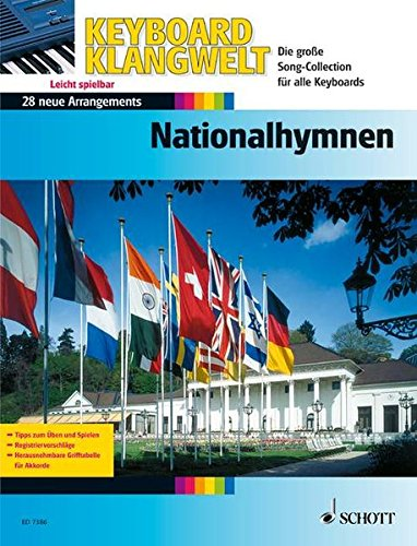 Nationalhymnen: 28 leichte Super-Sound-Arrangements (mit Grifftabelle). Keyboard. (Keyboard Klangwelt)