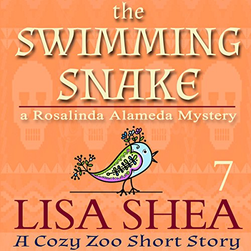 The Swimming Snake - A Rosalinda Alameda Mystery audiobook cover art