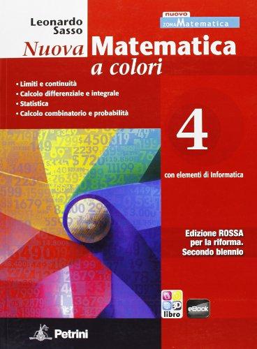 Nuova matematica a colori. Con elementi di informatica. Ediz. rossa. Per il 2° biennio: N.MAT.COL.ROSSA 4