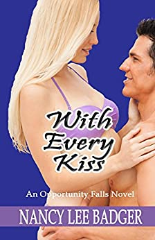 With Every Kiss: An Opportunity Falls Novel by [Nancy Lee Badger]