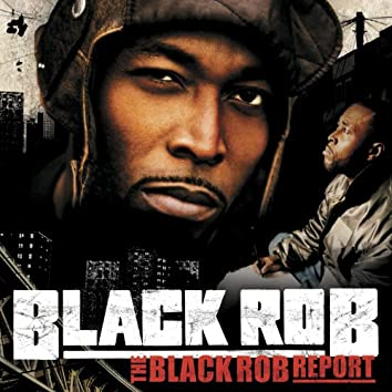 The Black Rob Report  (U.S. Version)