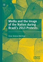 Media and the Image of the Nation during Brazil's 2013 Protests