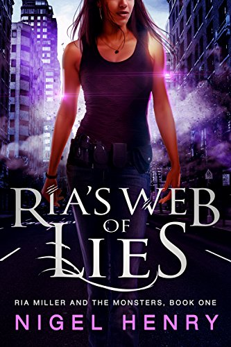 Ria's Web of Lies: Urban Fantasy Adventure (Ria Miller and the Monsters Book 1) (English Edition)
