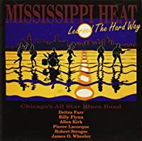 Learned the Hard Way by Mississippi Heat (2003-05-03)