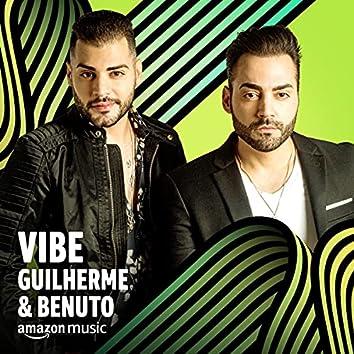 Vibe Guilherme & Benuto