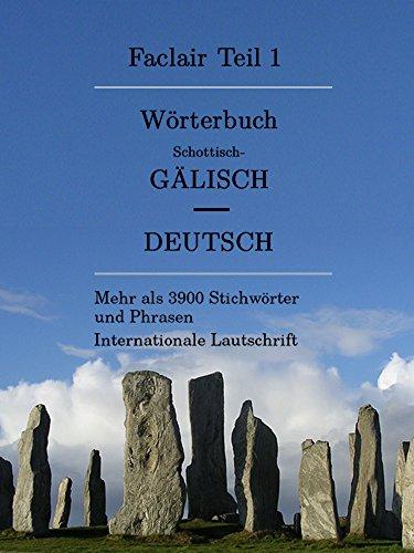 Faclair Teil 1: Wörterbuch Schottisch-Gälisch / Deutsch (Faclair Wörterbuch Schottisch-Gälisch / Deutsch)