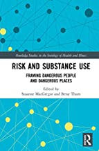 Risk and Substance Use: Framing Dangerous People and Dangerous Places (English Edition)