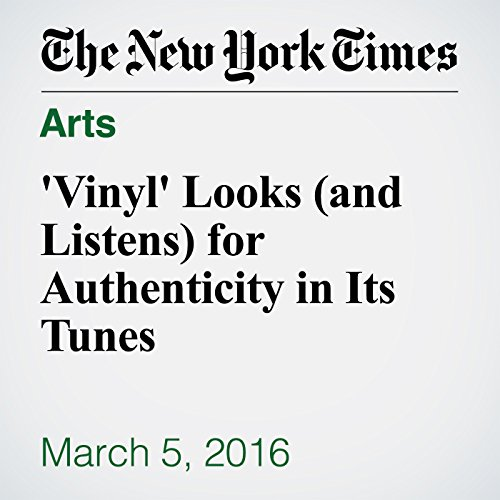 'Vinyl' Looks (and Listens) for Authenticity in Its Tunes audiobook cover art