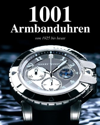 1001 Armbanduhren von 1925 bis heute