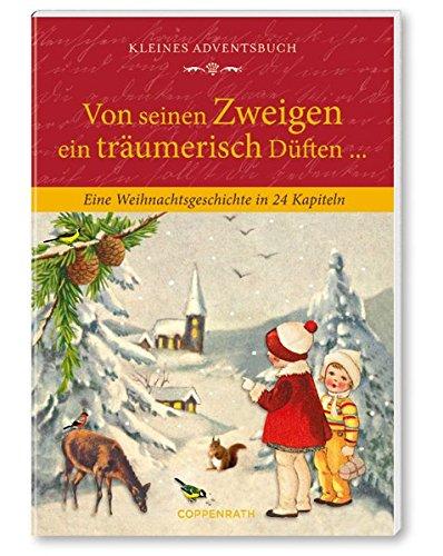 Von seinen Zweigen ein träumerisch Düften ...: Eine Weihnachtsgeschichte in 24 Kapiteln (Verkaufseinheit) (Adventskalender)