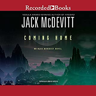 Coming Home                   By:                                                                                                                                 Jack McDevitt                               Narrated by:                                                                                                                                 Jennifer Van Dyck                      Length: 11 hrs and 49 mins     220 ratings     Overall 4.1