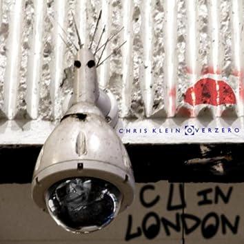 C U in London