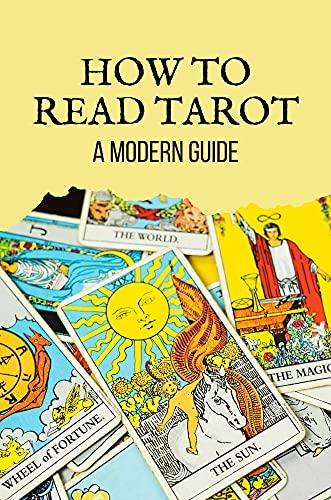 How To Read Tarot: A Modern Guide: Tarot Deck (English Edition)