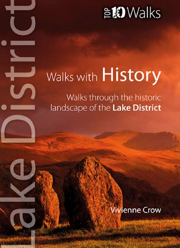 Walks with History: Walks Through the Historic Landscape of the Lake District (Lake District: Top 10 Walks)