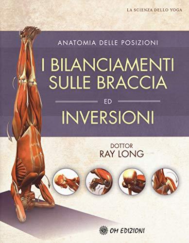 I bilanciamenti sulle braccia ed inversioni