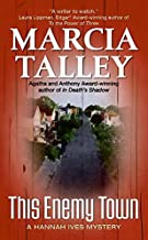 This Enemy Town: A Hannah Ives Mystery (Hannah Ives Mysteries) by Marcia Talley (2005-08-30)