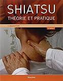 Shiatsu - Théorie et pratique