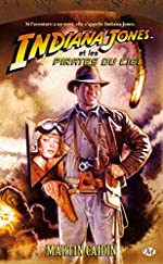 Indiana Jones, tome 7 - Indiana Jones et les pirates du ciel de Martin Caidin
