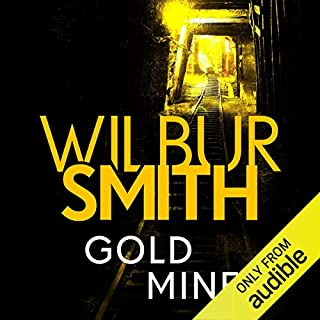 Gold Mine                   By:                                                                                                                                 Wilbur Smith                               Narrated by:                                                                                                                                 Peter Noble                      Length: 8 hrs and 55 mins     Not rated yet     Overall 0.0