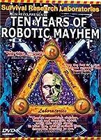 Survival Research Laboratories- Ten Years Of Robotic Mayhem