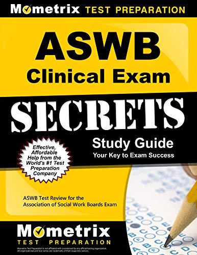 ASWB Clinical Exam Secrets Study Guide: ASWB Test Review for the Association of Social Work Boards Exam