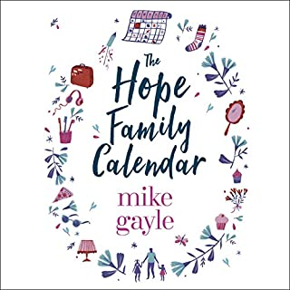 The Hope Family Calendar                   By:                                                                                                                                 Mike Gayle                               Narrated by:                                                                                                                                 David Morley Hale                      Length: 10 hrs and 1 min     56 ratings     Overall 4.2