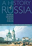 A History of Russia: Peoples, Legends, Events, Forces