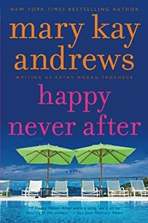 Happy Never After (Callahan Garrity) by Mary Kay Andrews (2013-03-26)