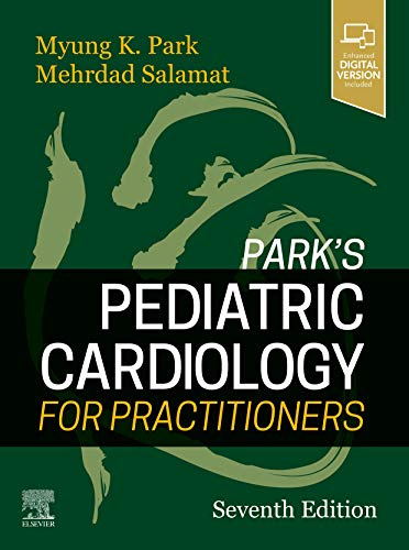 Compare Textbook Prices for Park's Pediatric Cardiology for Practitioners 7 Edition ISBN 9780323681070 by Park MD  FAAP  FACC, Myung K.,Salamat MD  FAAP  FACC, Mehrdad