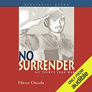 No Surrender     My Thirty-Year War              Auteur(s):                                                                                                                                 Hiroo Onoda                               Narrateur(s):                                                                                                                                 Lane Nishikawa                      Durée: 6 h et 42 min     5 évaluations     Au global 4,6