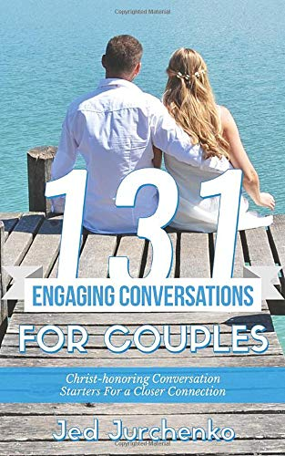 131 Engaging Conversations For Couples: Christ-honoring Conversation Starters For a Closer Connection (Conversation Starters Books)