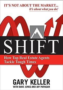 SHIFT: How Top Real Estate Agents Tackle Tough Times (English Edition) por [Gary Keller, Dave Jenks, Jay Papasan]