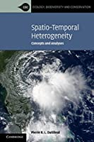Spatio-Temporal Heterogeneity: Concepts and Analyses (Ecology, Biodiversity and Conservation)