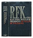 R.F.K.: The Man Who Would Be President