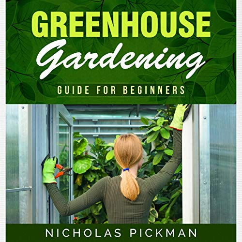 Greenhouse Gardening: Guide for Beginners cover art