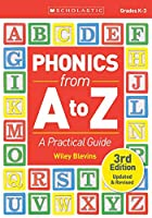 Phonics from A to Z: A Practical Guide, Grades K-3