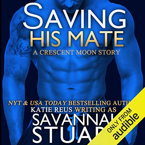 Saving His Mate Audiobook By Savannah Stuart, Katie Reus cover art