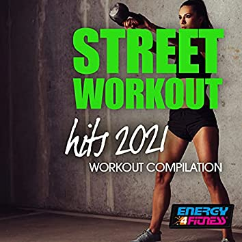 Street Workout Hits 2021 Workout Compilation