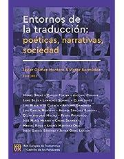 Entornos de la traducción: Poéticas, narrativas, sociedad
