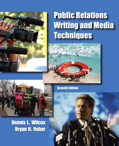 Compare Textbook Prices for Public Relations Writing and Media Techniques 7 Edition ISBN 9780205211678 by Wilcox, Dennis L.,Reber, Bryan H.