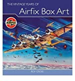 The Vintage Years of Airfix Box Art (Hardback) Common - The Crowood Press Ltd - 01/01/2009