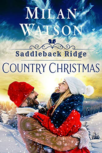 Country Christmas: in Saddleback Ridge by [Milan Watson]