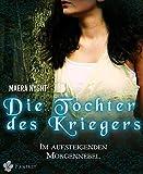 Die Tochter des Kriegers 3 - Im aufsteigenden Morgennebel: Fantasy Liebesroman