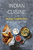 Indian Cuisine for the Busy Vegetarian